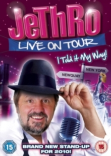 Jethro: Live On Tour - I Told It My Way, DVD  DVD