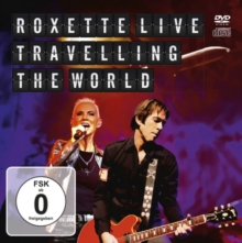 Roxette: Travelling the World, DVD  DVD