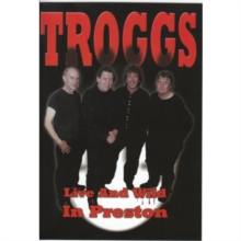 Troggs: Live and Wild in Preston, DVD  DVD