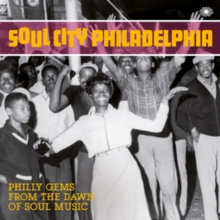 Soul City Philadelphia: Philly Gems from the Dawn of Soul Music, CD / Album Cd