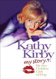 Kathy Kirby: My Story - The Golden Girl of Pop, DVD  DVD