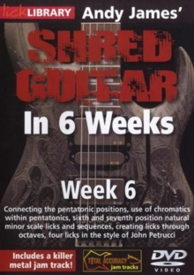 Andy James' Shred Guitar in 6 Weeks: Week 6, DVD  DVD