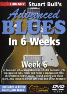 Lick Library: Stuart Bull's Advanced Blues in 6 Weeks - Week 6, DVD  DVD