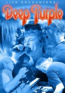 Deep Purple: Live Encounters, DVD  DVD
