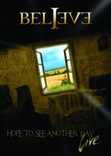 Believe: Hope to See Another Day - Live, DVD  DVD