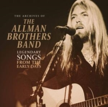 The Archives of the Allman Brothers Band: Legendary Songs from the Early Days