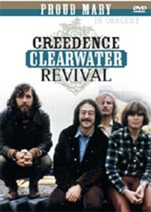 Creedence Clearwater Revival: Proud Mary - In Concert, DVD  DVD