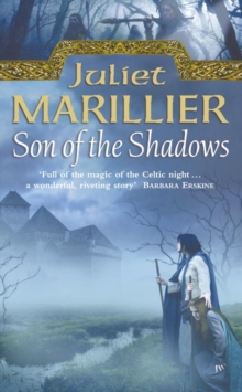 Son of the Shadows : Book 2 of the Sevenwaters Trilogy, Paperback Book