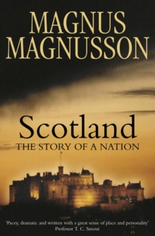 Scotland : The Story of a Nation, Paperback Book