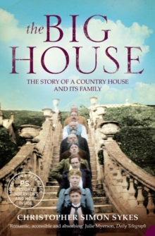The Big House : The Story of a Country House and its Family, Paperback Book