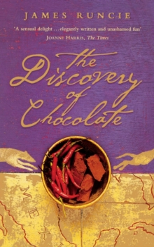The Discovery of Chocolate : A Novel, Paperback Book