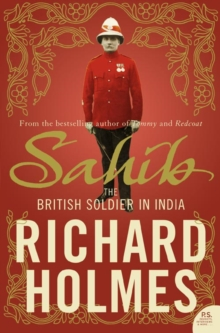 Sahib : The British Soldier in India 1750-1914, Paperback / softback Book