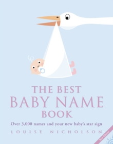 The Best Baby Name Book : Over 3,000 Names and Your New Baby's Star Sign, Paperback Book