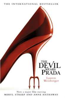 The Devil Wears Prada : Loved the Movie? Read the Book!, Paperback / softback Book