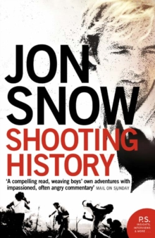 Shooting History : A Personal Journey, Paperback Book
