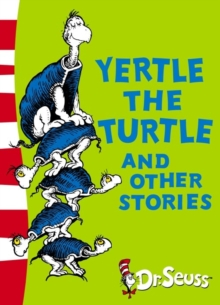 Yertle the Turtle and Other Stories : Yellow Back Book, Paperback Book