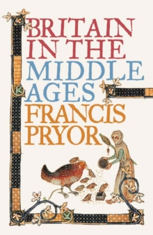 Britain in the Middle Ages : An Archaeological History, Paperback Book