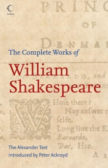 The Complete Works of William Shakespeare : The Alexander Text, Paperback Book