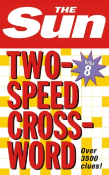 The Sun Two-Speed Crossword Book 8 : 80 Two-in-One Cryptic and Coffee Time Crosswords, Paperback / softback Book