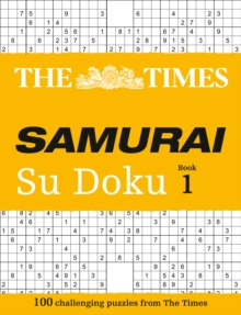 The Times Samurai Su Doku : 100 Extreme Puzzles for the Fearless Su Doku Warrior, Paperback Book