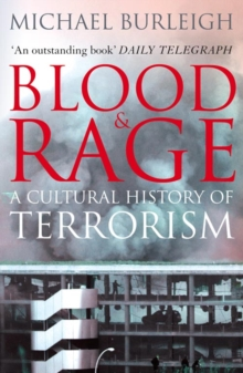 Blood and Rage : A Cultural History of Terrorism, Paperback Book