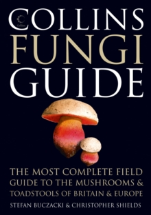 Collins Fungi Guide : The Most Complete Field Guide to the Mushrooms & Toadstools of Britain & Ireland, Hardback Book