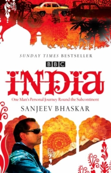 India with Sanjeev Bhaskar : One Man's Personal Journey Round the Subcontinent, Paperback Book