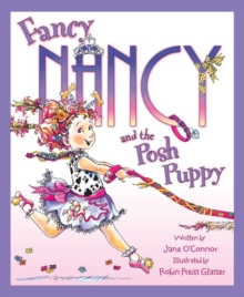 Fancy Nancy and the Posh Puppy, Paperback Book