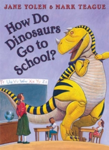 How Do Dinosaurs Go To School?, Paperback Book