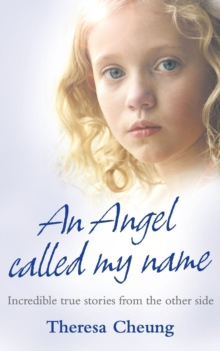 An Angel Called My Name : Incredible True Stories from the Other Side, Paperback Book