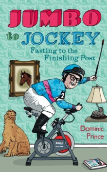 Jumbo to Jockey : Fasting to the Finishing Post, Paperback Book
