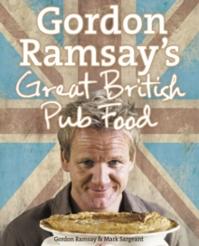Gordon Ramsay's Great British Pub Food, Hardback Book