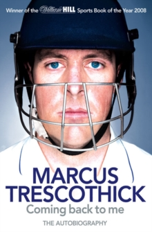 Coming Back To Me : The Autobiography of Marcus Trescothick, Paperback Book