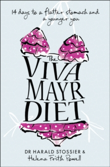 The Viva Mayr Diet : 14 Days to a Flatter Stomach and a Younger You, Paperback Book