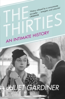 The Thirties : An Intimate History of Britain, Paperback Book