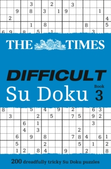 The Times Difficult Su Doku Book 3 : 200 Dreadfully Tricky Su Doku Puzzles, Paperback Book