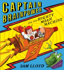 Captain Brainpower and the Mighty Mean Machine, Paperback Book
