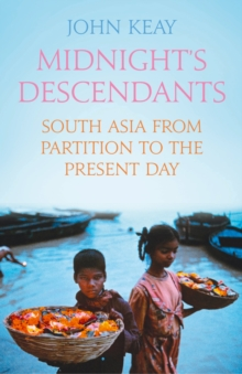 Midnight's Descendants : South Asia from Partition to the Present Day, Hardback Book