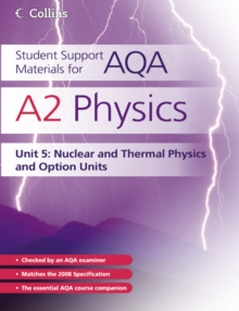 A2 Physics Unit 5 : Nuclear, Thermal Physics and Option Units, Paperback Book