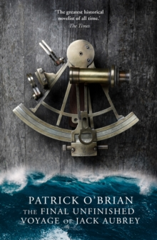 The Final, Unfinished Voyage of Jack Aubrey, Paperback Book