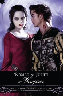 Romeo and Juliet and Vampires, Paperback Book