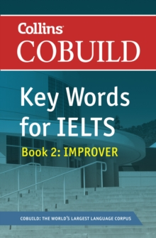 COBUILD Key Words for IELTS: Book 2 Improver : IELTS 5.5-6.5 (B2+), Paperback Book
