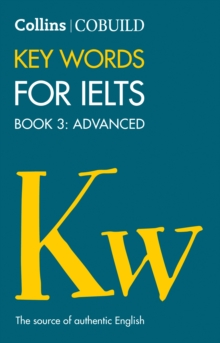 COBUILD Key Words for IELTS: Book 3 Advanced : IELTS 7+ (C1+), Paperback Book