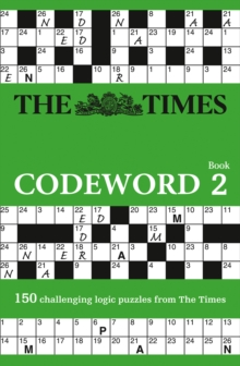 The Times Codeword 2 : 150 Cracking Logic Puzzles, Paperback Book