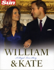 William and Kate: A Royal Love Story, Hardback Book