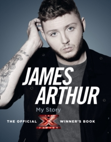 James Arthur, My Story : The Official X Factor Winner's Book, Hardback Book