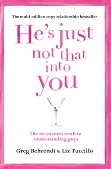 He's Just Not That Into You : The No-Excuses Truth to Understanding Guys, Paperback Book