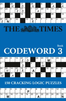 The Times Codeword 3 : 150 Cracking Logic Puzzles, Paperback Book