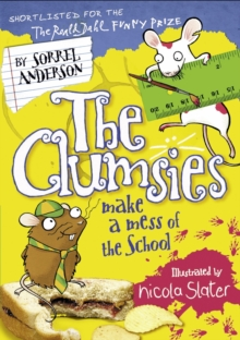 The Clumsies Make a Mess of the School, Paperback / softback Book