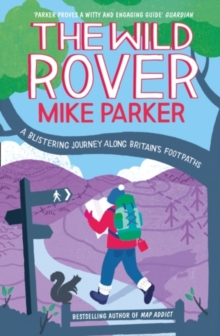 The Wild Rover : A Blistering Journey Along Britain's Footpaths, Paperback Book
